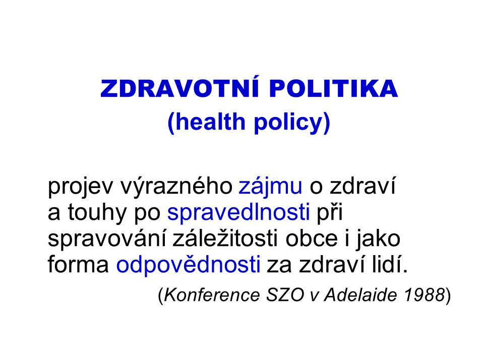 ZDRAVOTNÍ POLITIKA (health policy)