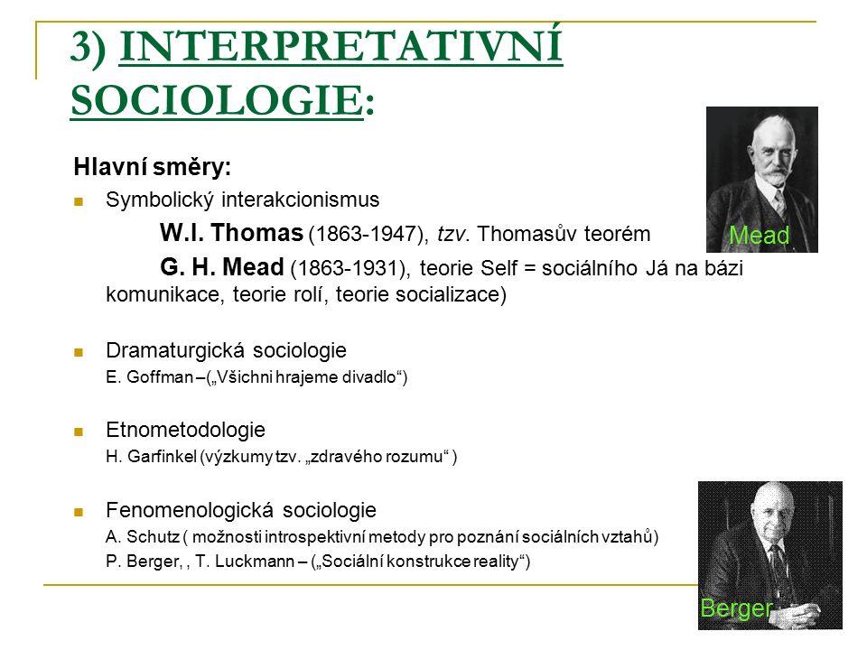 3) INTERPRETATIVNÍ SOCIOLOGIE: