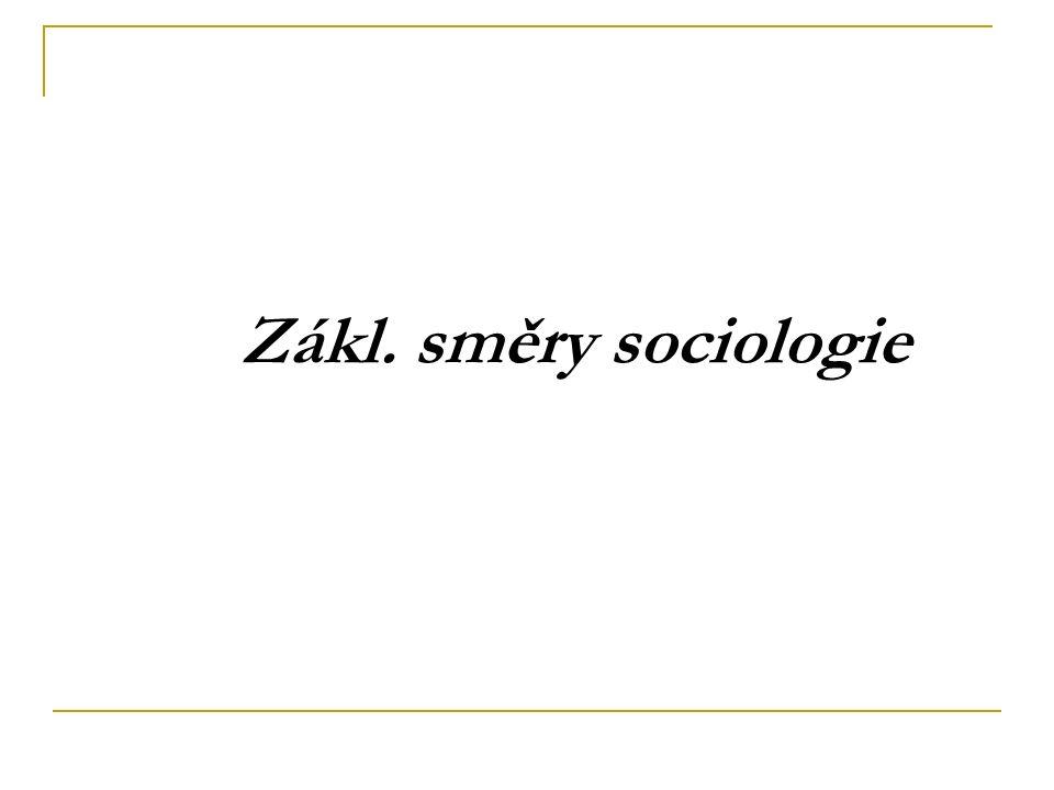 Zákl. směry sociologie 9