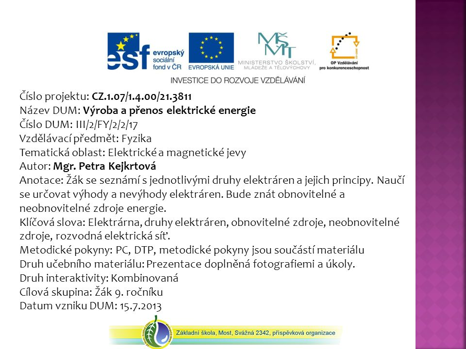 Číslo projektu: CZ.1.07/1.4.00/21.3811 Název DUM: Výroba a přenos elektrické energie. Číslo DUM: III/2/FY/2/2/17.