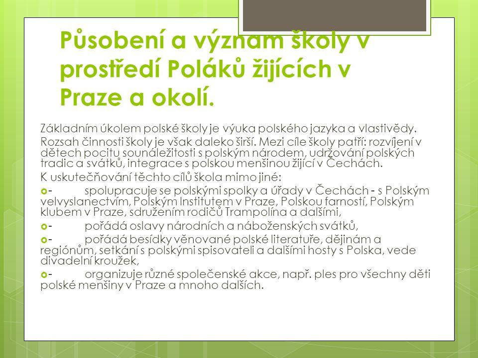 Působení a význam školy v prostředí Poláků žijících v Praze a okolí.