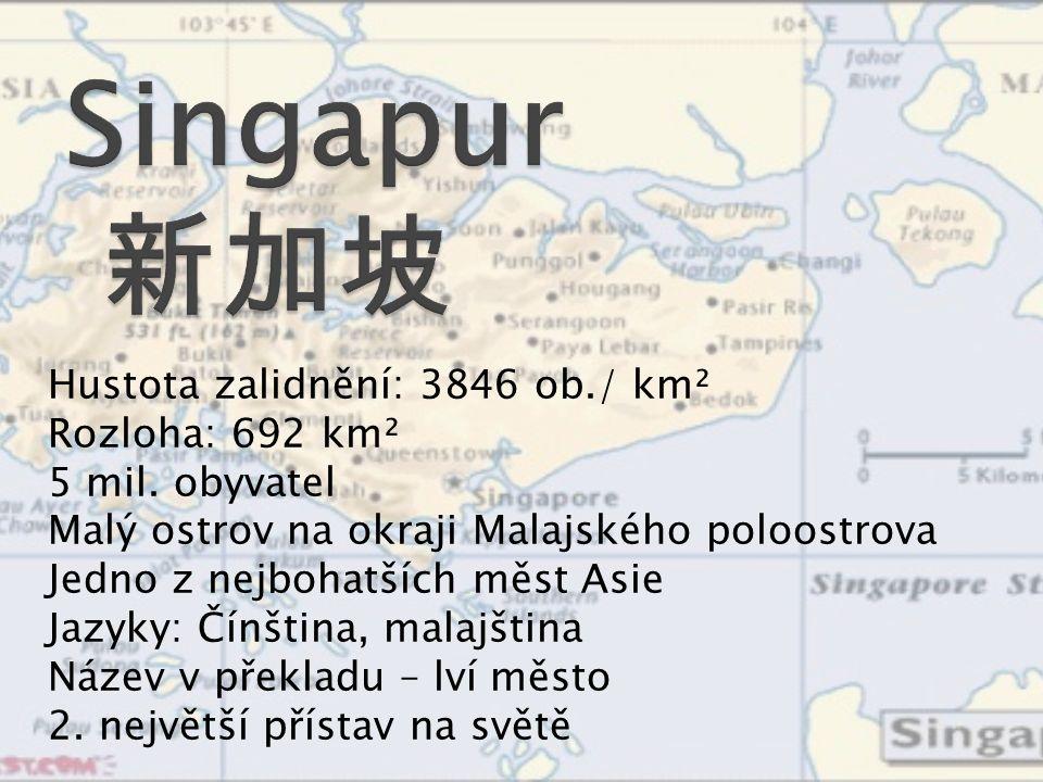 Singapur 新加坡 Hustota zalidnění: 3846 ob./ km² Rozloha: 692 km²
