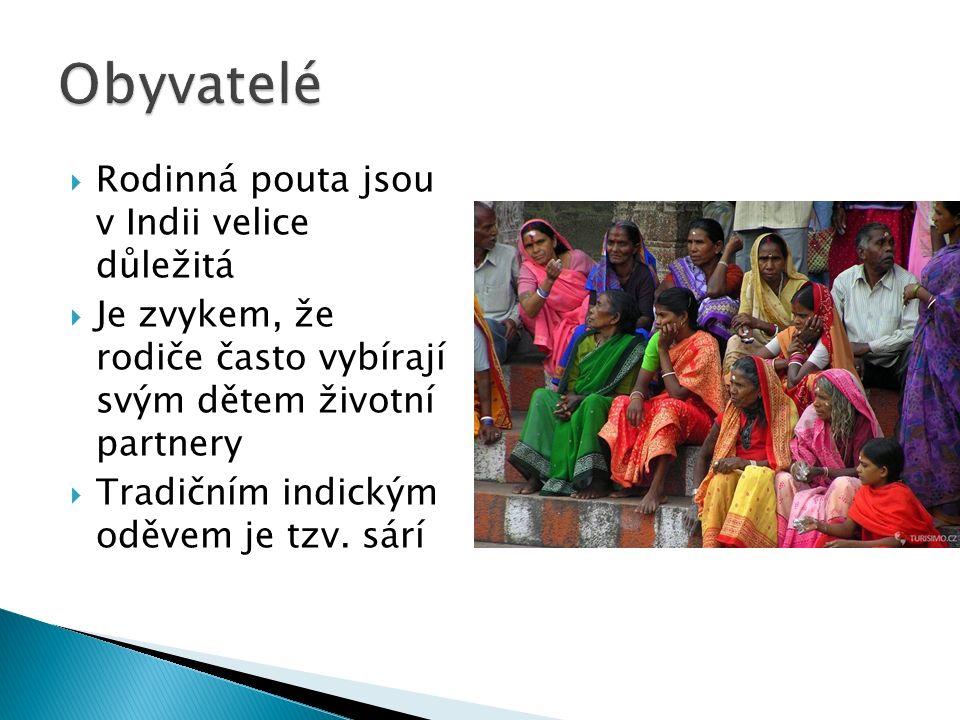 Obyvatelé Rodinná pouta jsou v Indii velice důležitá