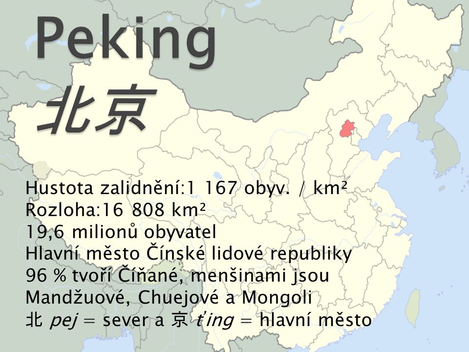 Peking 北京 Hustota zalidnění:1 167 obyv. / km² Rozloha:16 808 km²