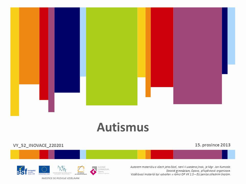 Autismus VY_52_INOVACE_220201 15. prosince 2013