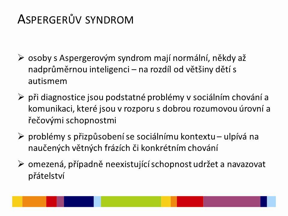 Aspergerův syndrom osoby s Aspergerovým syndrom mají normální, někdy až nadprůměrnou inteligenci – na rozdíl od většiny dětí s autismem.