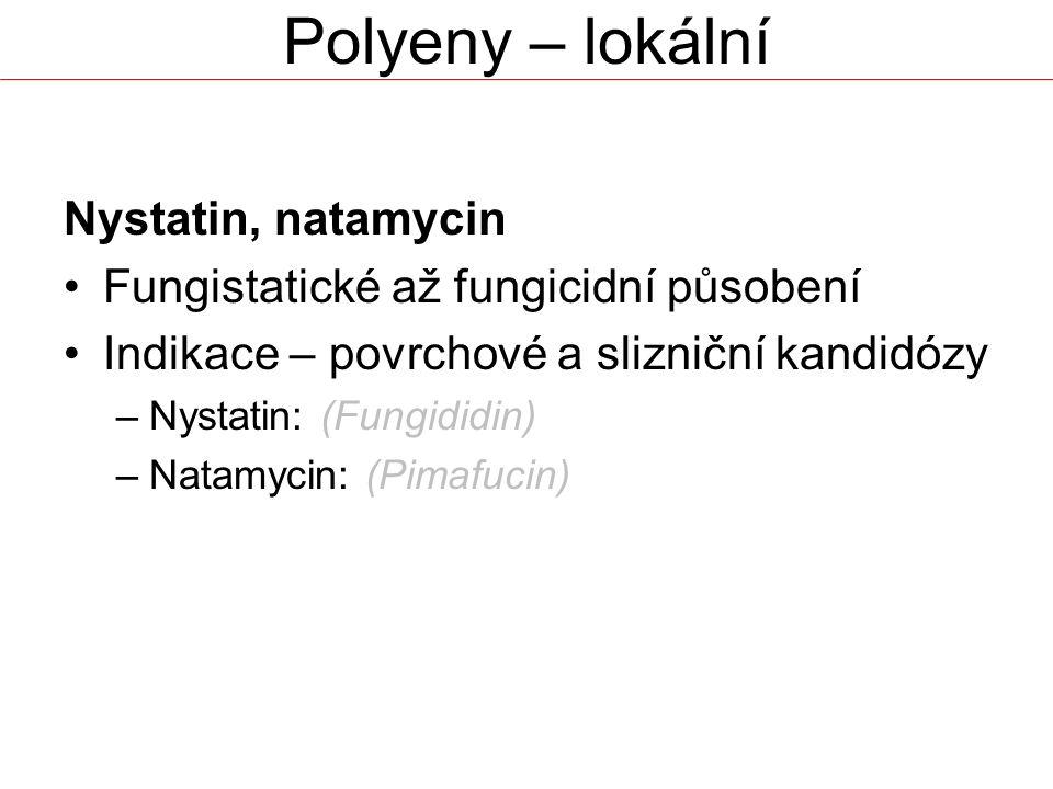Polyeny – lokální Nystatin, natamycin