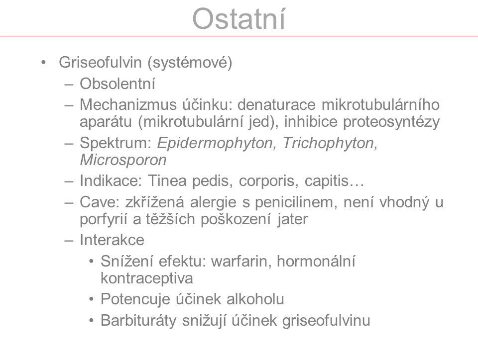 Ostatní Griseofulvin (systémové) Obsolentní