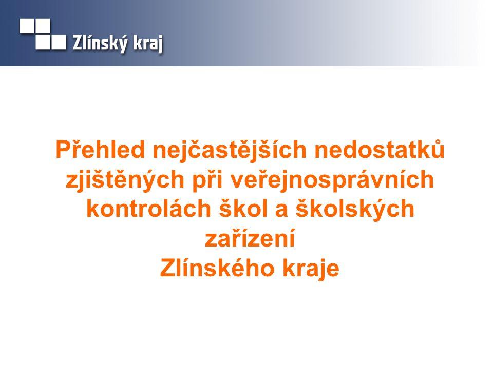 Přehled nejčastějších nedostatků zjištěných při veřejnosprávních kontrolách škol a školských zařízení Zlínského kraje