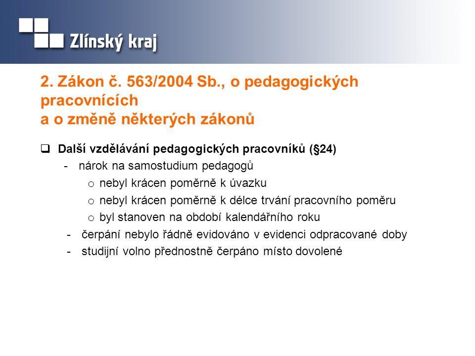2. Zákon č. 563/2004 Sb., o pedagogických pracovnících a o změně některých zákonů