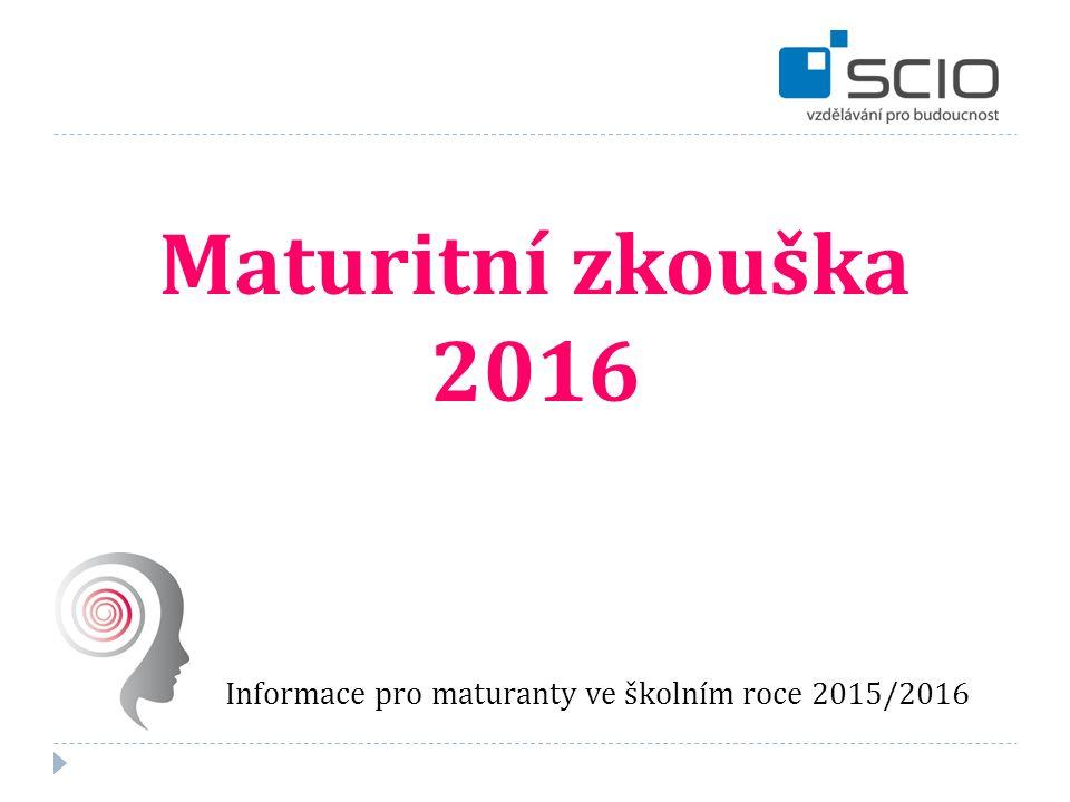 Informace pro maturanty ve školním roce 2015/2016