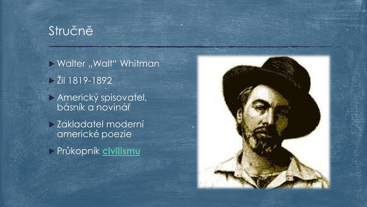 """Stručně Walter """"Walt Whitman Žil 1819-1892"""