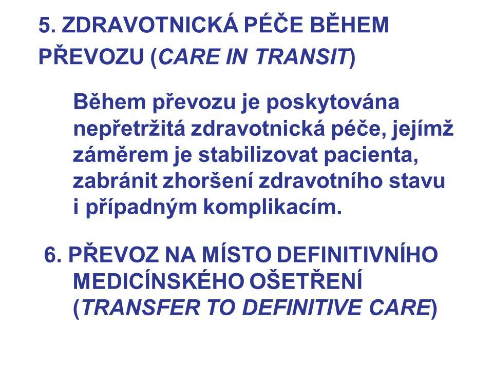 5. ZDRAVOTNICKÁ PÉČE BĚHEM PŘEVOZU (CARE IN TRANSIT)