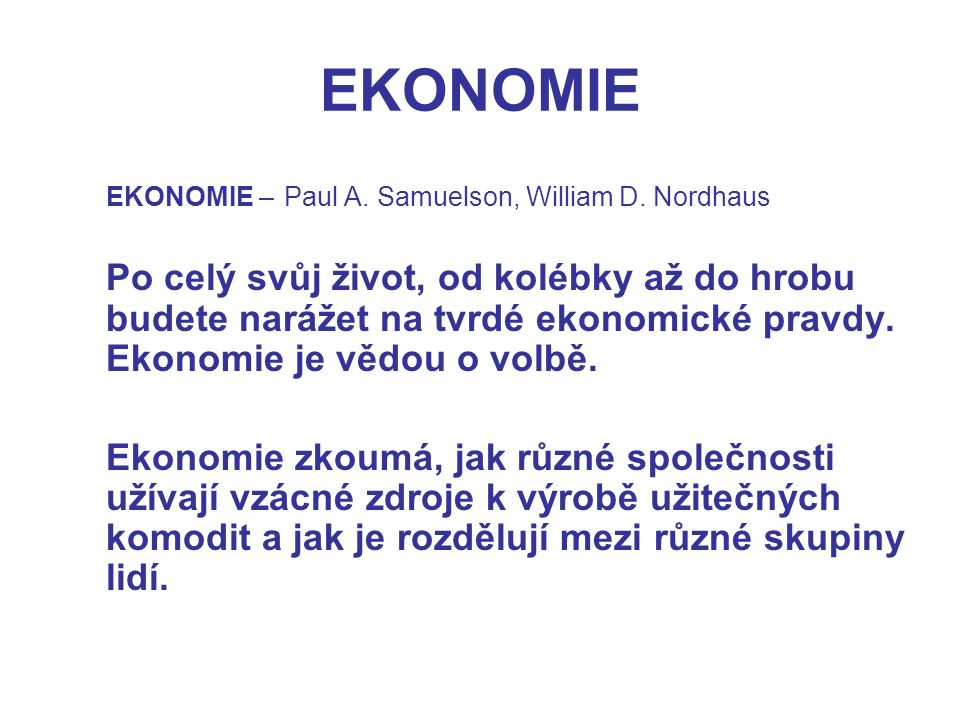 EKONOMIE EKONOMIE – Paul A. Samuelson, William D. Nordhaus.