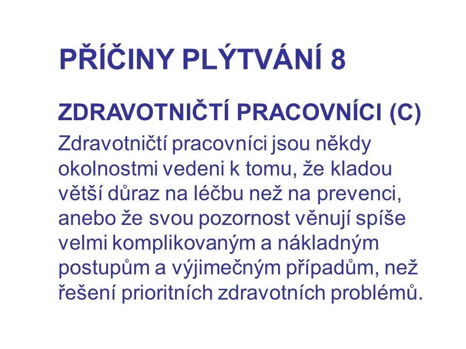 PŘÍČINY PLÝTVÁNÍ 8 ZDRAVOTNIČTÍ PRACOVNÍCI (C)