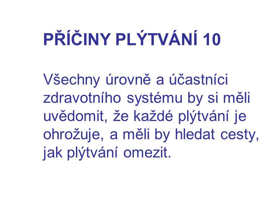 PŘÍČINY PLÝTVÁNÍ 10