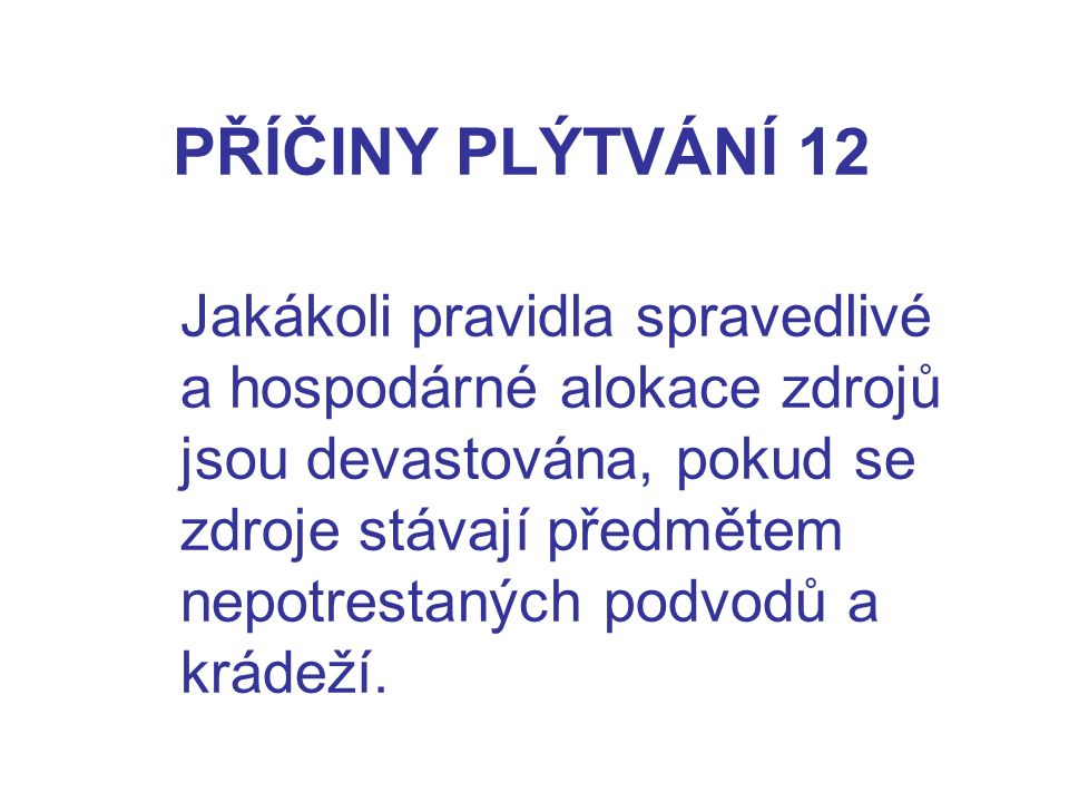 PŘÍČINY PLÝTVÁNÍ 12