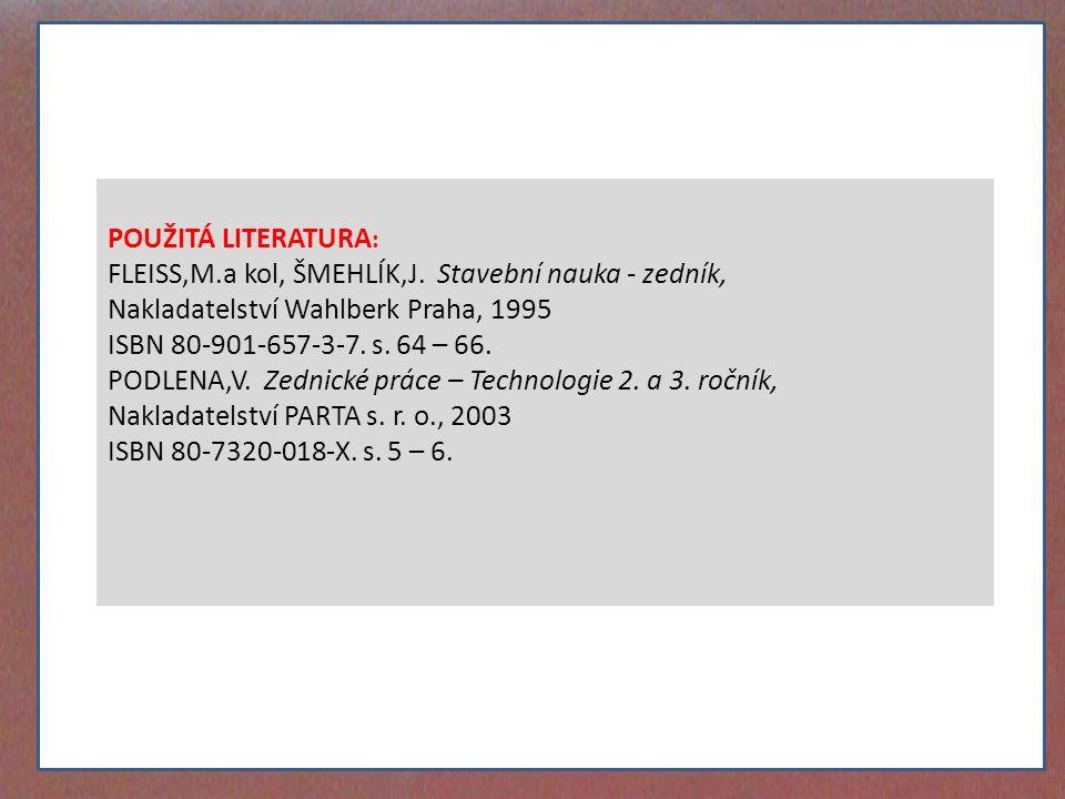 FLEISS,M.a kol, ŠMEHLÍK,J. Stavební nauka - zedník,