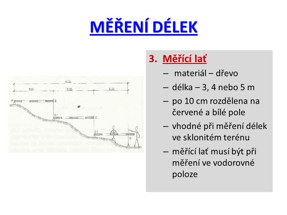 MĚŘENÍ DÉLEK 3. Měřící lať materiál – dřevo délka – 3, 4 nebo 5 m