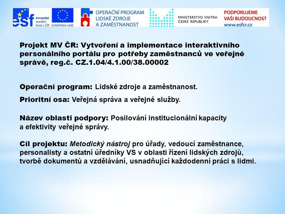 Projekt MV ČR: Vytvoření a implementace interaktivního personálního portálu pro potřeby zaměstnanců ve veřejné správě, reg.č. CZ.1.04/4.1.00/38.00002