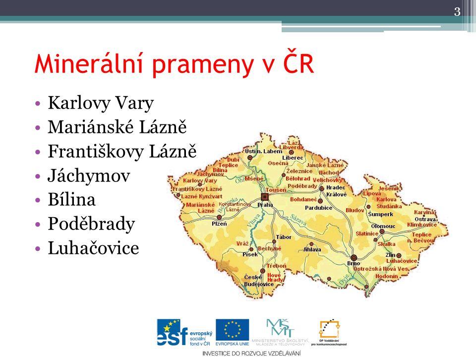 Minerální prameny v ČR Karlovy Vary Mariánské Lázně Františkovy Lázně