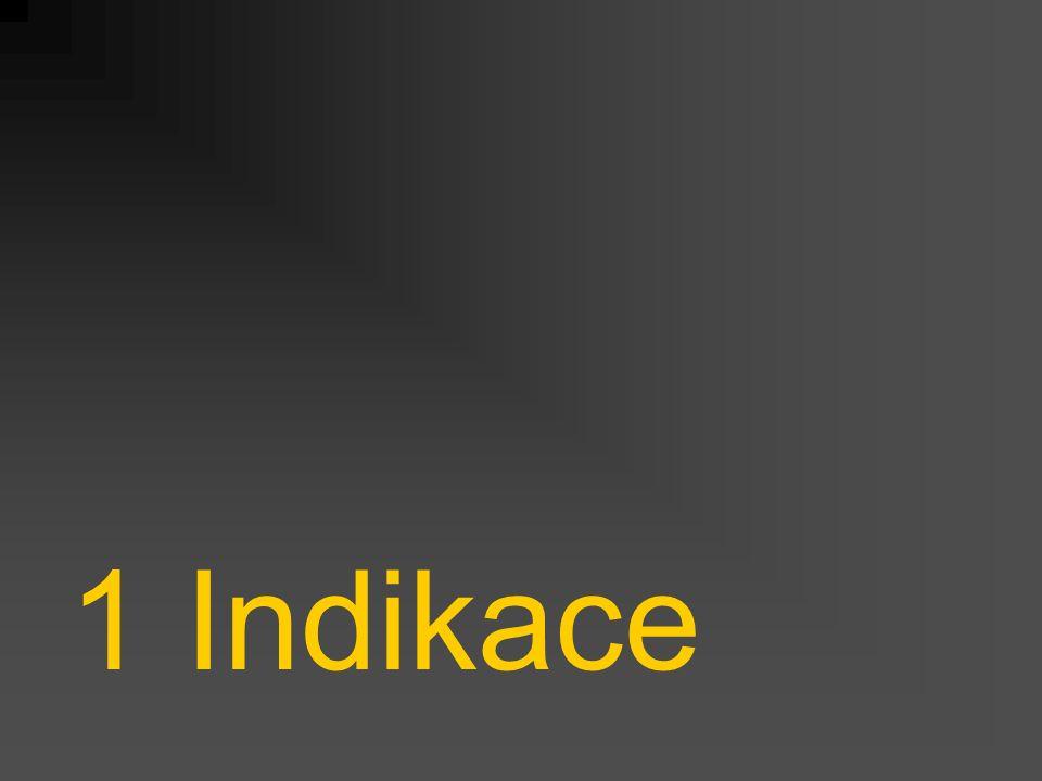 1 Indikace