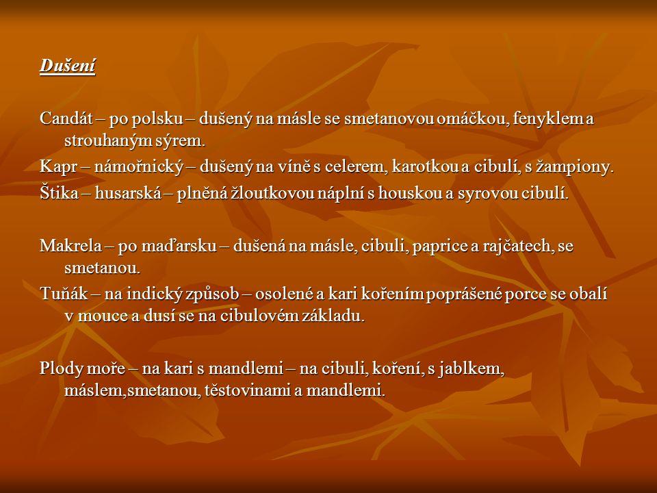 Dušení Candát – po polsku – dušený na másle se smetanovou omáčkou, fenyklem a strouhaným sýrem.