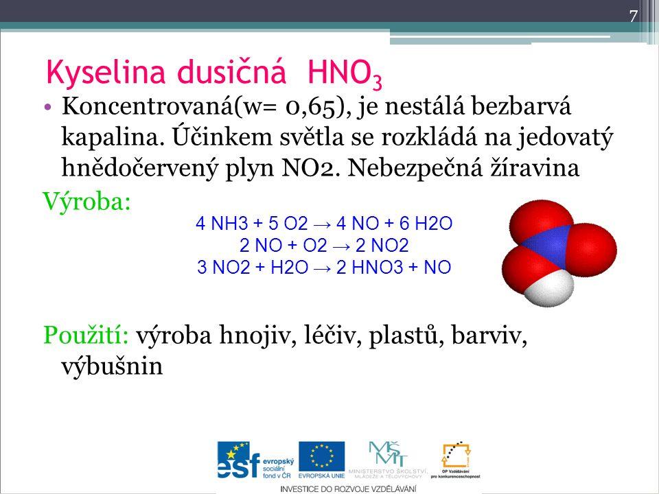 7 Kyselina dusičná HNO3.