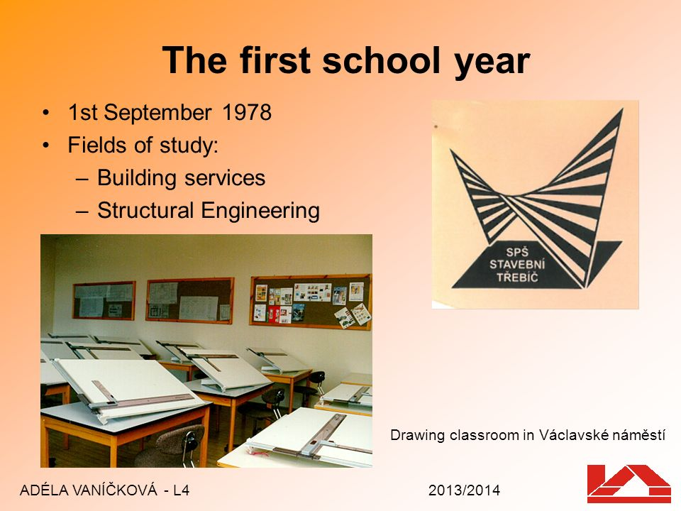 The first school year 1st September 1978 Fields of study: