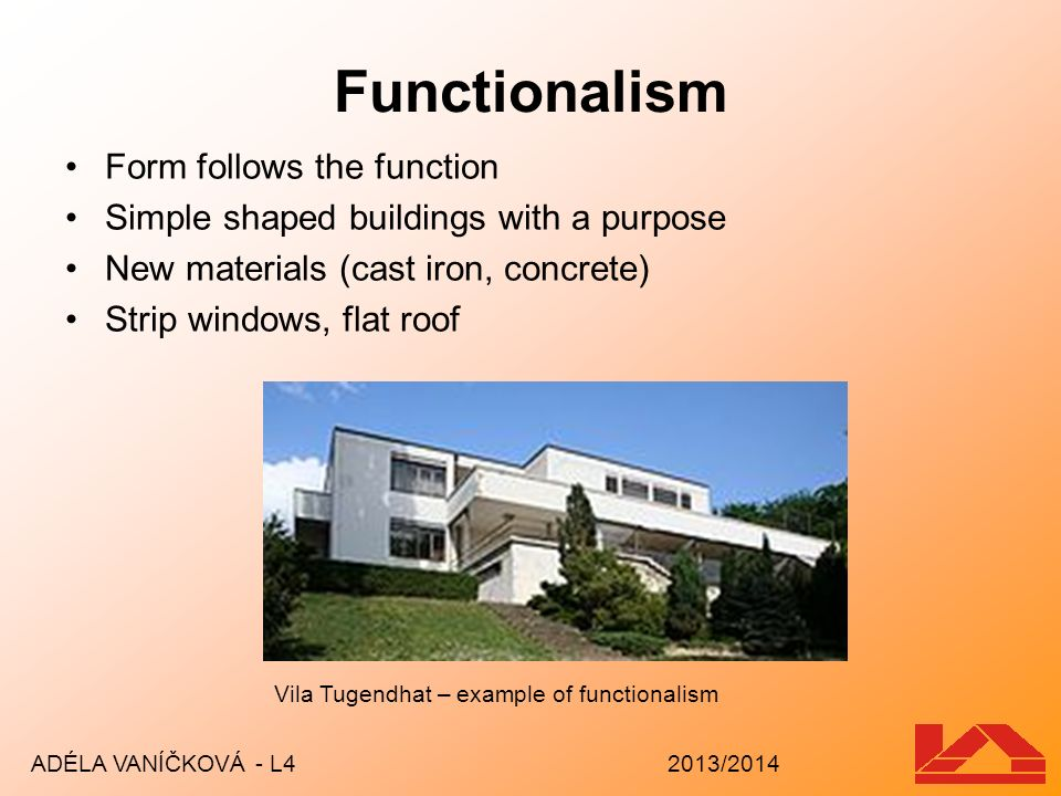 Functionalism Form follows the function