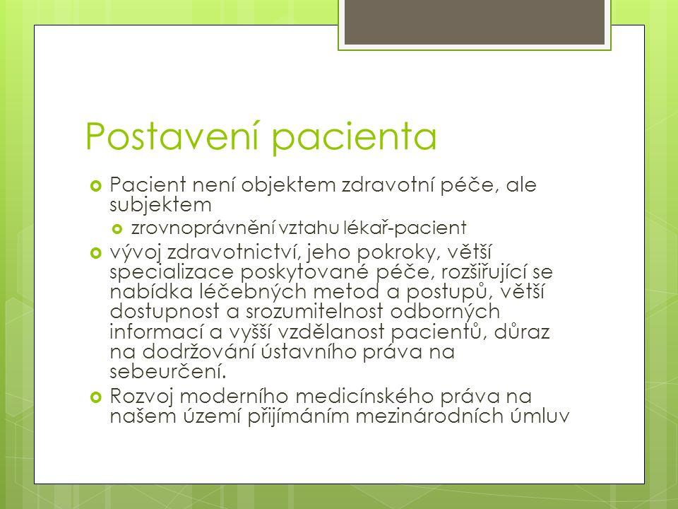 Postavení pacienta Pacient není objektem zdravotní péče, ale subjektem
