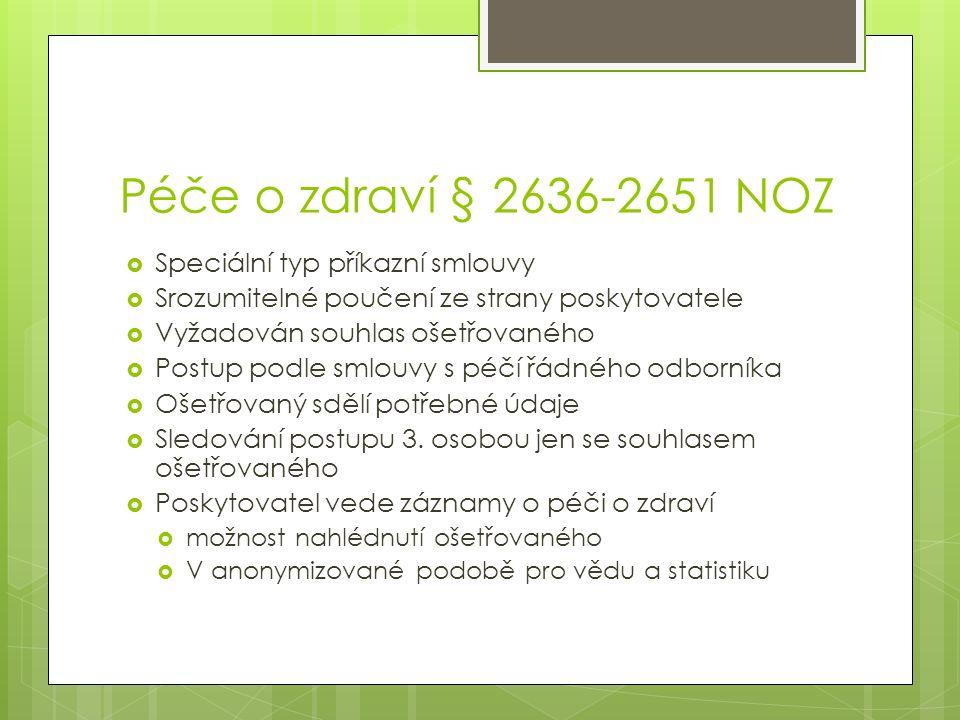 Péče o zdraví § 2636-2651 NOZ Speciální typ příkazní smlouvy