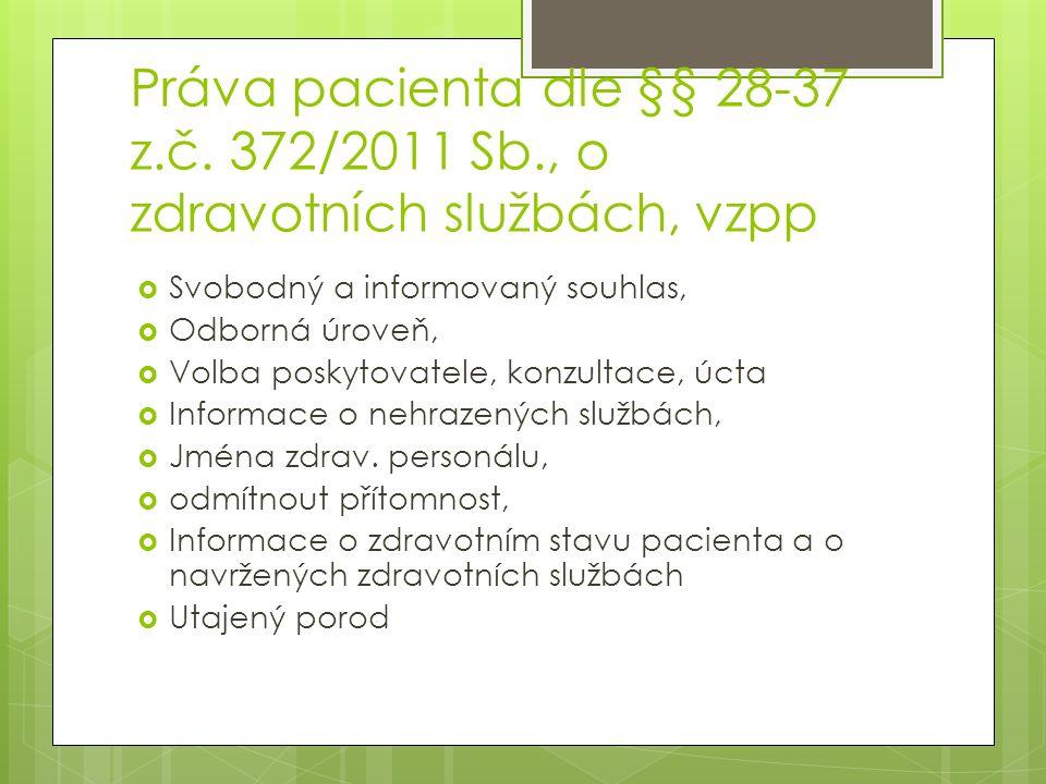 Práva pacienta dle §§ 28-37 z. č. 372/2011 Sb