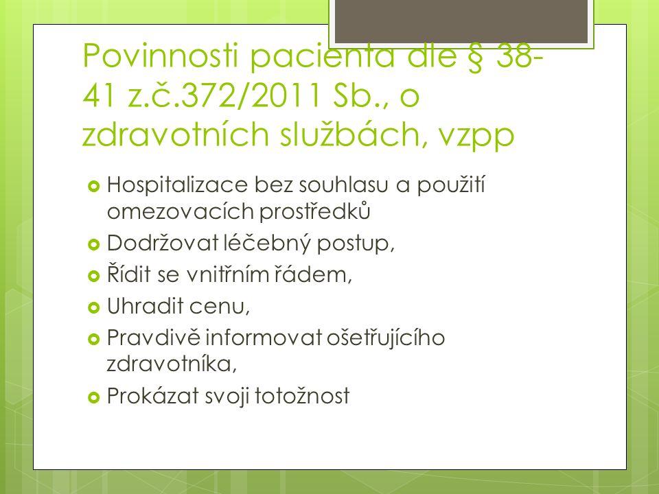 Povinnosti pacienta dle § 38-41 z. č. 372/2011 Sb