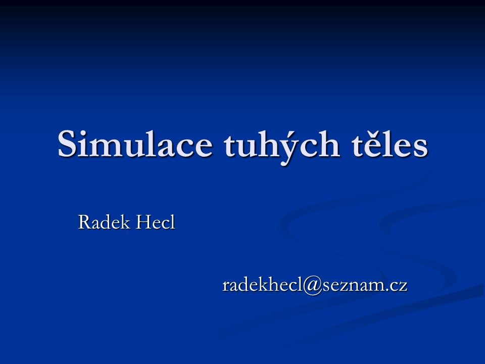 Radek Hecl radekhecl@seznam.cz