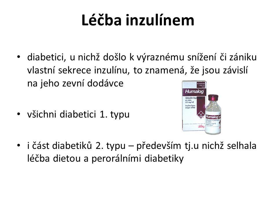 Léčba inzulínem diabetici, u nichž došlo k výraznému snížení či zániku vlastní sekrece inzulínu, to znamená, že jsou závislí na jeho zevní dodávce.