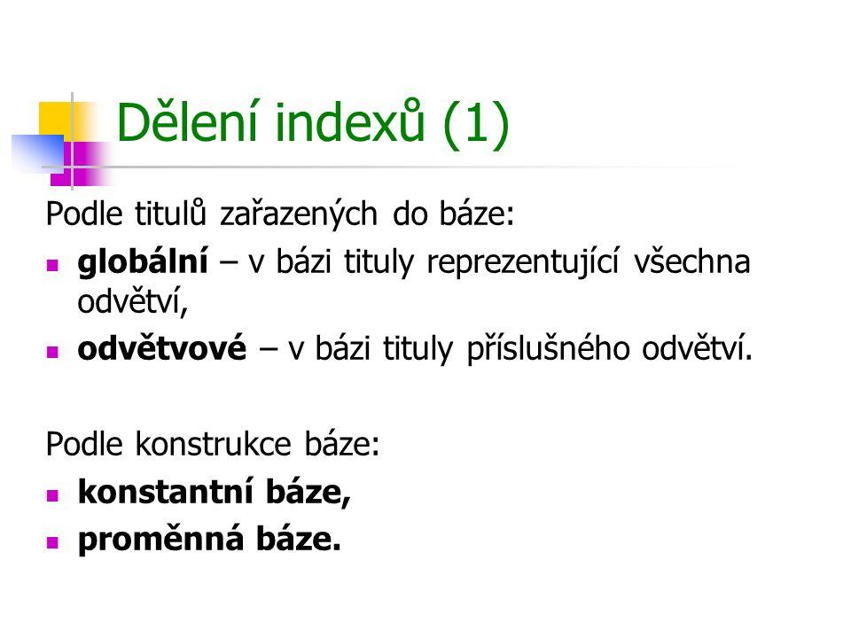 Dělení indexů (1) Podle titulů zařazených do báze: