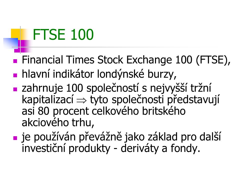 FTSE 100 Financial Times Stock Exchange 100 (FTSE),