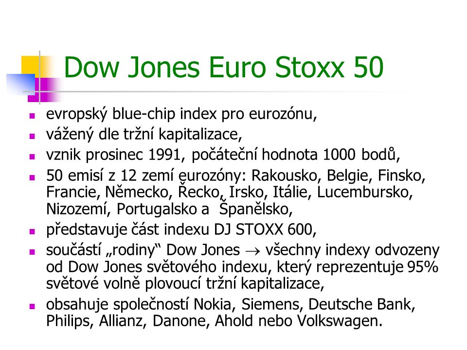 Dow Jones Euro Stoxx 50 evropský blue-chip index pro eurozónu,