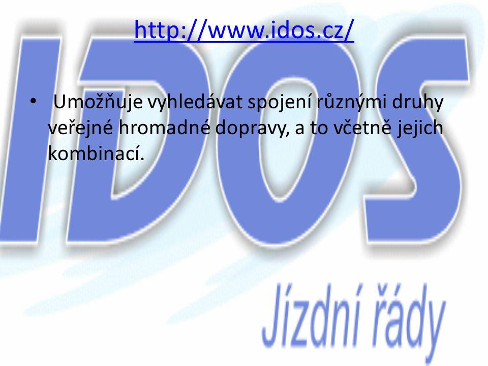 http://www.idos.cz/ Umožňuje vyhledávat spojení různými druhy veřejné hromadné dopravy, a to včetně jejich kombinací.