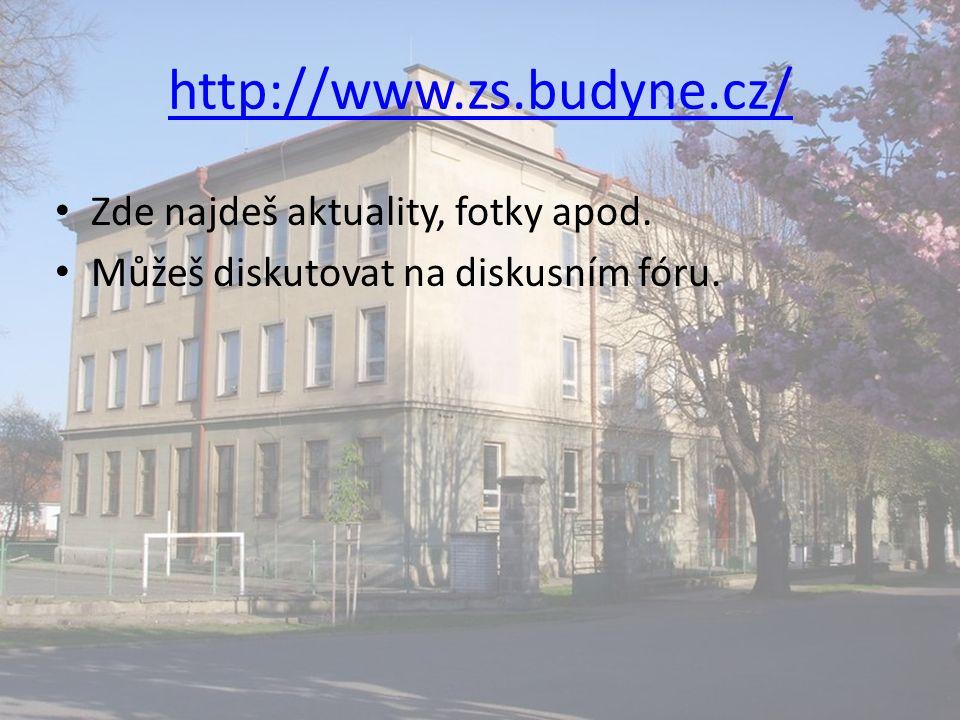 http://www.zs.budyne.cz/ Zde najdeš aktuality, fotky apod.