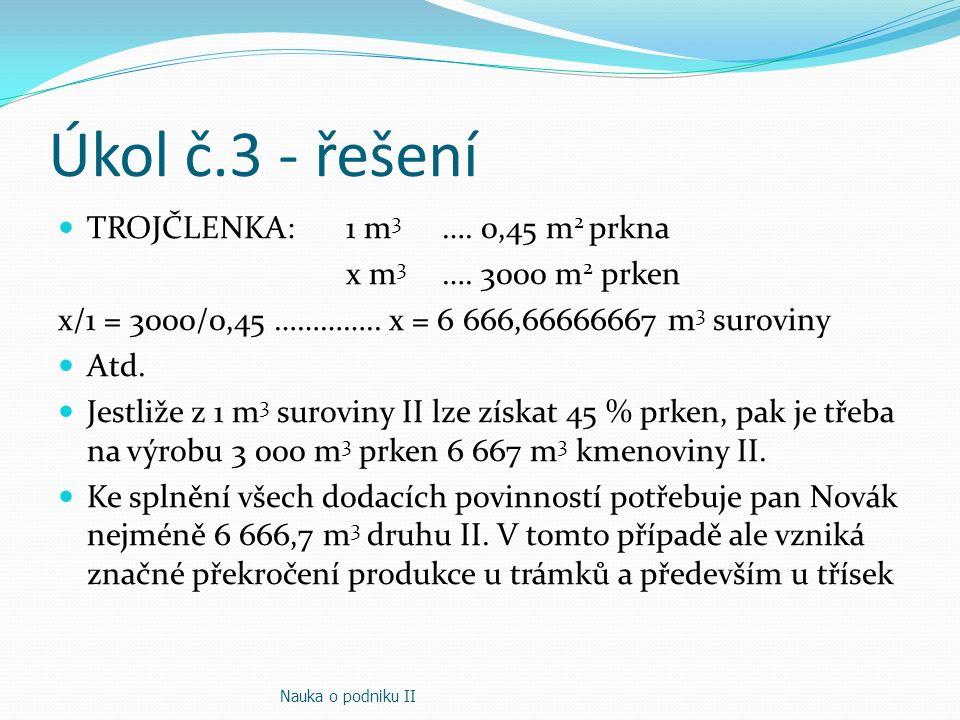 Úkol č.3 - řešení TROJČLENKA: 1 m3 …. 0,45 m2 prkna