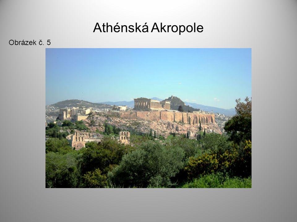 Athénská Akropole Obrázek č. 5