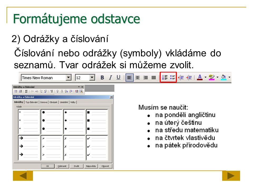 Formátujeme odstavce 2) Odrážky a číslování