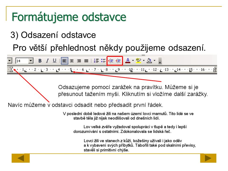 Formátujeme odstavce 3) Odsazení odstavce
