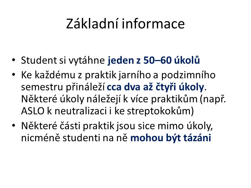 Základní informace Student si vytáhne jeden z 50–60 úkolů