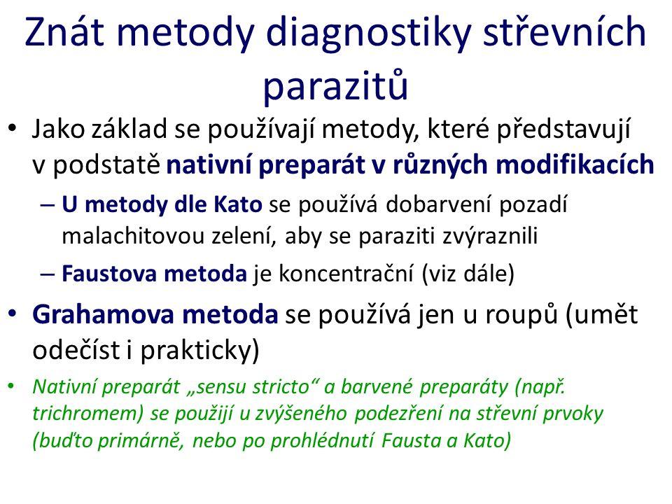 Znát metody diagnostiky střevních parazitů