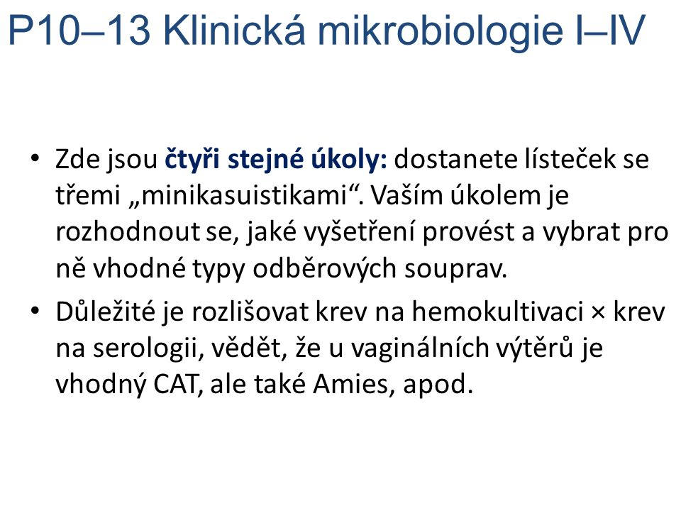P10–13 Klinická mikrobiologie I–IV