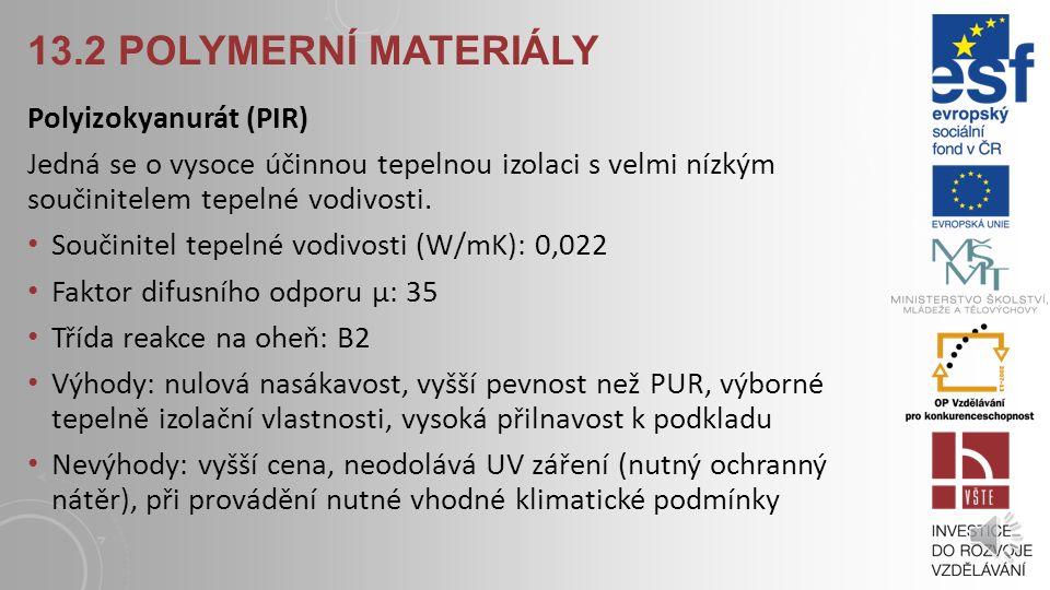 13.2 Polymerní materiály Polyizokyanurát (PIR)
