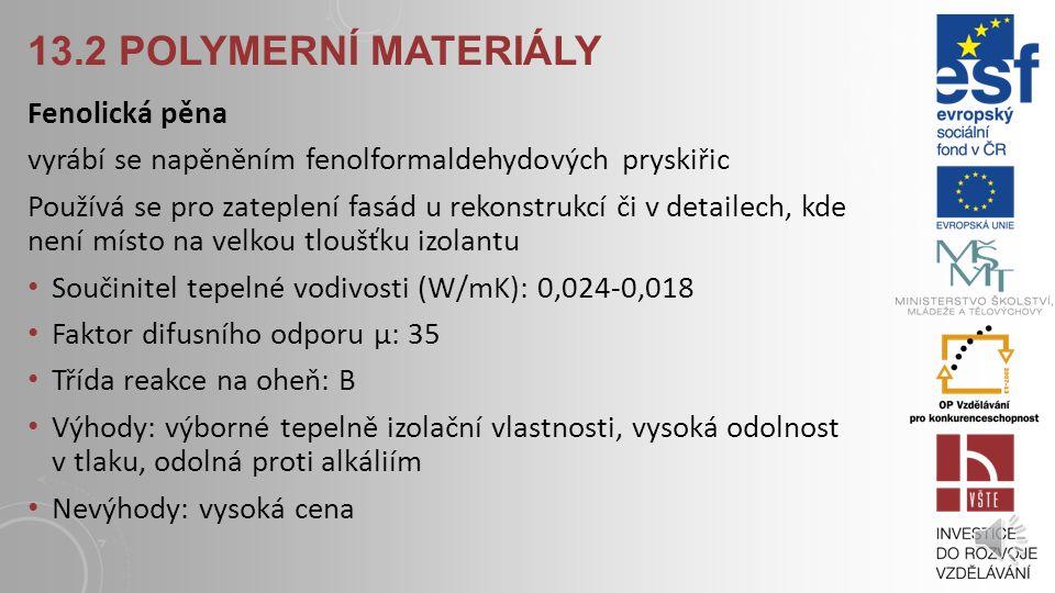13.2 Polymerní materiály Fenolická pěna